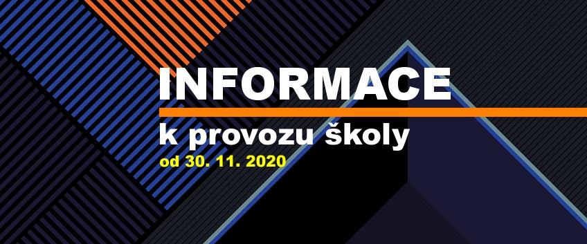 Informace kprovozu školy od 30. 11. 2020