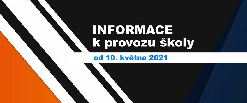 Informace k provozu školy od 10. 5. 2021